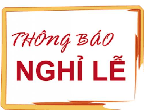 Thông báo lịch nghỉ lễ giỗ tổ Hùng Vương và các ngày 30/04-01/05